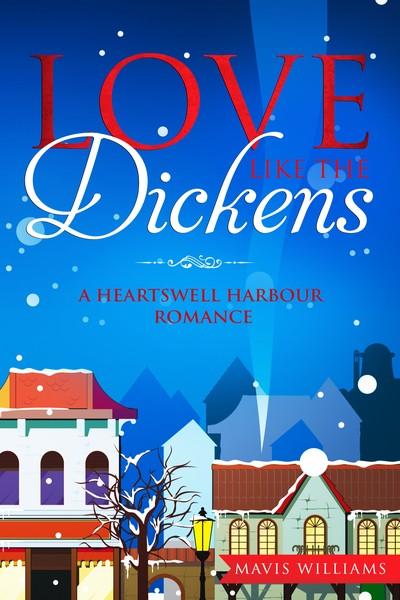 Love Like the Dickens by Mavis Williams
